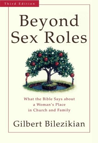 Free download Beyond Sex Roles: What the Bible Says about a Woman's Place in Church and Family iBook by Gilbert Bilezikian