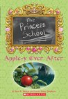 Apple-y Ever After (Princess School, #6)