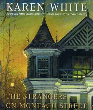 The Strangers on Montagu Street by Karen   White