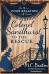 Colonel Sandhurst to the Rescue (The Poor Relation, #5)