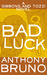 Bad Luck (A Gibbons and Tozzi Novel, #3)