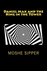 Daniel Max and the King in the Tower
