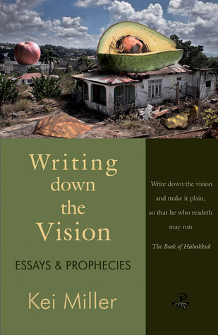 Writing Down the Vision: Essays & Prophecies