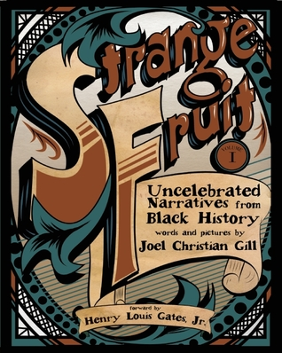 Strange Fruit, Volume I: Uncelebrated Narratives from Black History