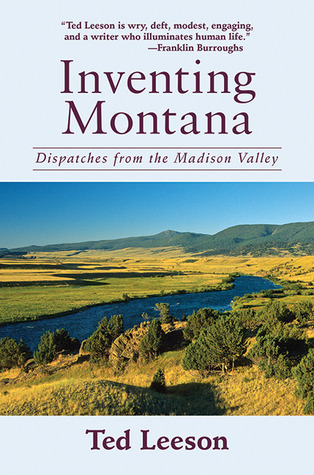 Inventing Montana: Dispatches from the Madison Valley