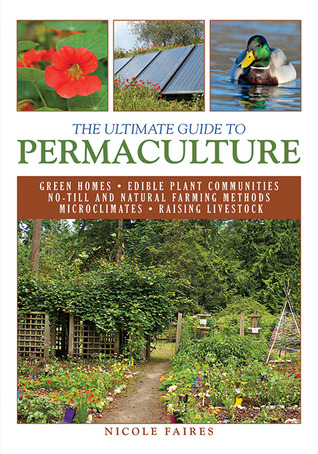 The Ultimate Guide to Permaculture by Nicole Faires