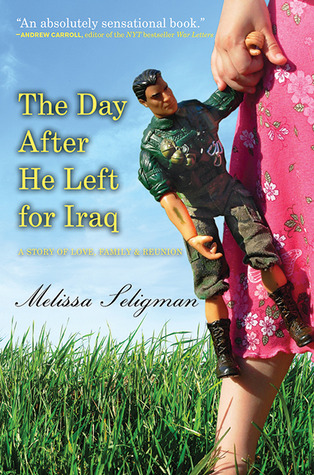 The Day After He Left for Iraq by Melissa Seligman