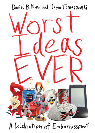 Worst Ideas Ever by Daniel B. Kline