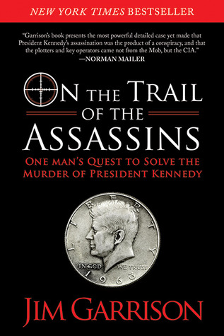 Download free On the Trail of the Assassins: One Man's Quest to Solve the Murder of President Kennedy by Jim Garrison RTF