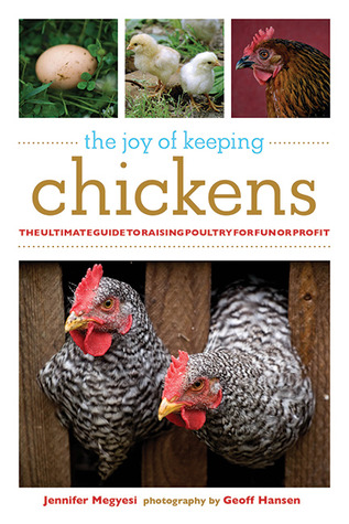 The Joy of Keeping Chickens by Jennifer Megyesi