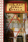 The Last Jews of Kerala: The 2,000 Year History of India's Forgotten Jewish Community