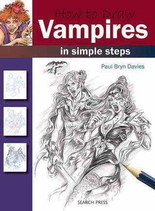 How to Draw Vampires in Simple Steps by Paul Bryn Davies