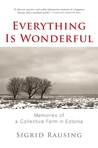 Everything is Wonderful: Memories of a Collective Farm in Estonia
