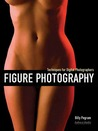 Figure Photography: Techniques for Digital Photographers