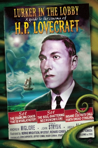The Lurker in the Lobby: A Guide to the Cinema of H.P. Lovecraft