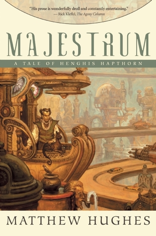 Majestrum A Tale Of Henghis Hapthorn (Archonate Universe)