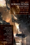 The Best Science Fiction and Fantasy of the Year (Volume 7)