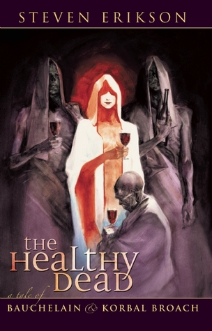 The Healthy Dead (The Tales of Bauchelain and Korbal Broach, #2)
