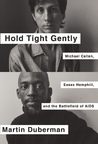 Hold Tight Gently by Martin Duberman