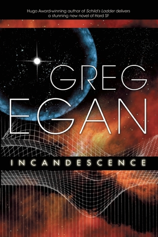 Incandescence by Greg Egan