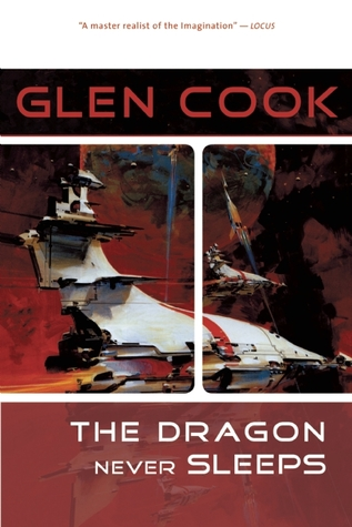 The Dragon Never Sleeps by Glen Cook