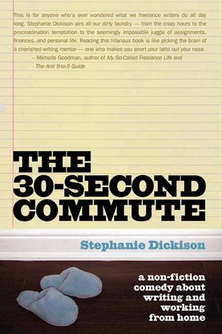 The 30-Second Commute by Stephanie Dickison