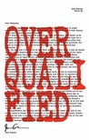 Overqualified by Joey Comeau