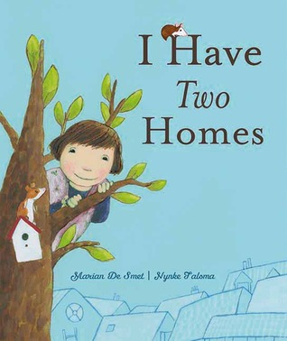 I Have Two Homes by Marian De Smet