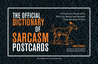 The Official Dictionary of Sarcasm Postcards: 45 Cards for Those of Us Who Are Better and Smarter Than the Rest of You