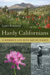 Hardy Californians: A Woman's Life with Native Plants