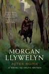 After Rome: A Novel of Celtic Britain