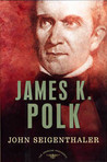 James K. Polk: The American Presidents Series: The 11th President, 1845-1849