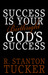 Success Is Your Birthright God's Success by R. Stanton Tucker
