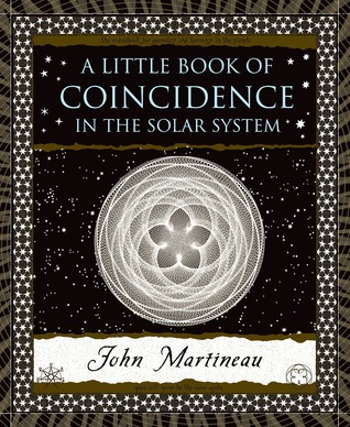 A Little Book of Coincidence in the Solar System by John Martineau