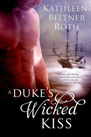 A Duke's Wicked Kiss by Kathleen Bittner Roth