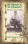 The Bigamist & The Womanizer, Memoirs of My Father: Compilation (My Dysfunctional Family)