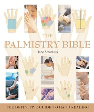The Palmistry Bible: The Definitive Guide to Hand Reading