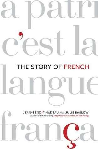The Story of French by Jean-Benoît Nadeau