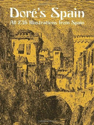 Doré's Spain: All 236 Illustrations from Spain
