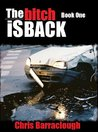 The Bitch Is Back Book One (The Bitch Is Back British Crime Thrillers)