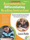 Assessments for Differentiating Reading Instruction: 100 Forms on a CD and Checklists for Identifying Students' Strengths and Needs So You Can Help Every Reader Improve