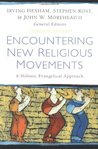 Encountering New Religious Movements: A Holistic Evangelical Approach