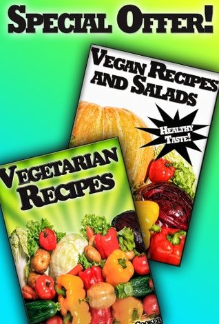 Vegan Collection - Simple Vegetarian Recipes For Every Taste - Even If You Are Not Vegetarian!  by  Chris Cooker