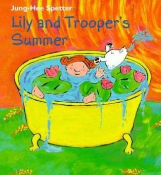 Lily and Trooper's Summer by Jung-Hee Spetter