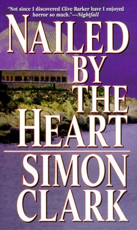 Nailed by the Heart by Simon Clark