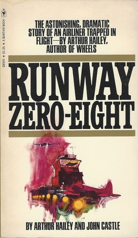 Runway Zero-Eight by Arthur Hailey