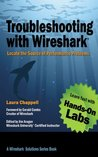 Troubleshooting with Wireshark: Locate the Source of Performance Problems (Wireshark Solution Series)