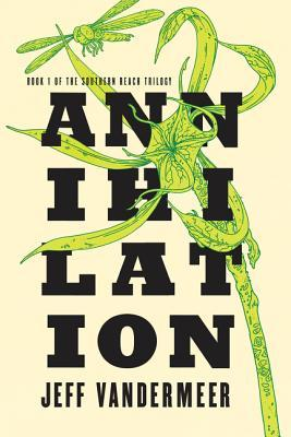 Annihilation Southern Reach Trilogy 1