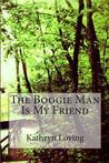 The Boogie Man Is My Friend