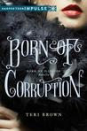 Born of Corruption (Born of Illusion, #1.5)